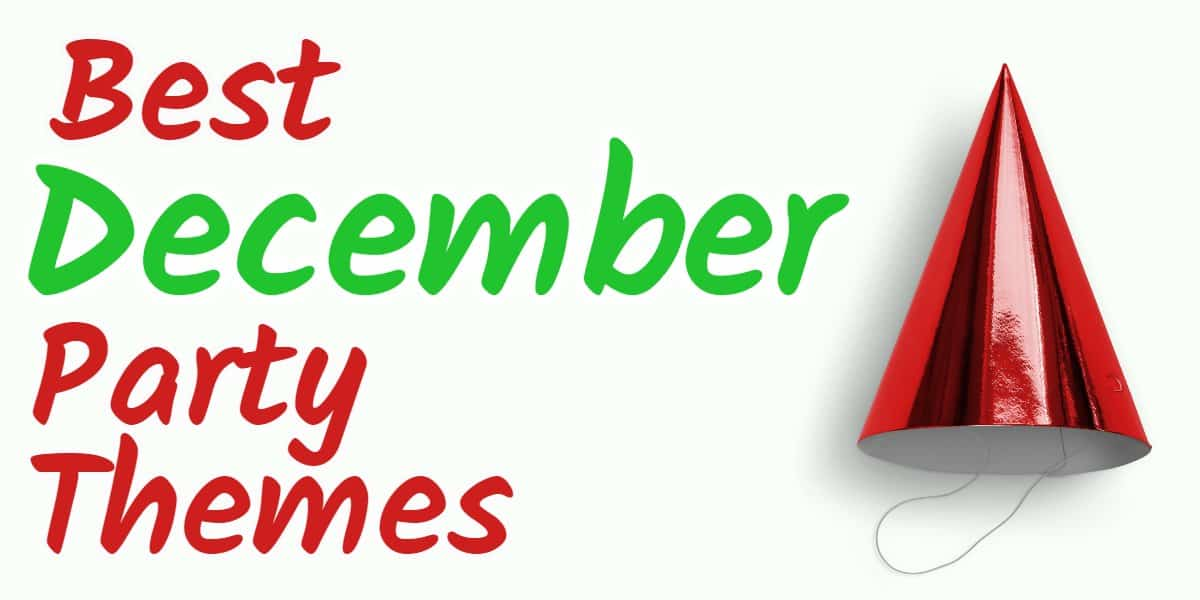 December Party Themes | December Birthday Ideas