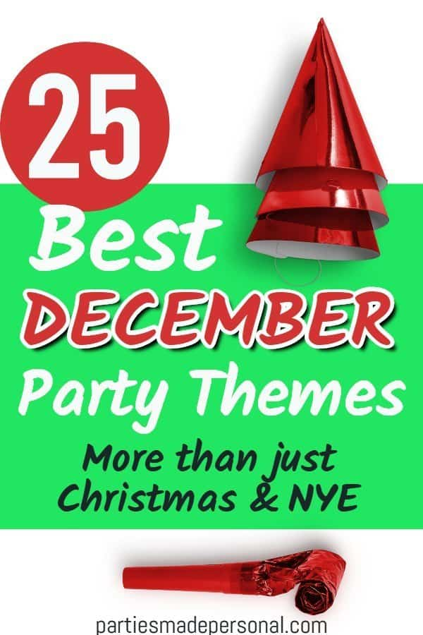 December Party Themes - December Birthday Ideas
