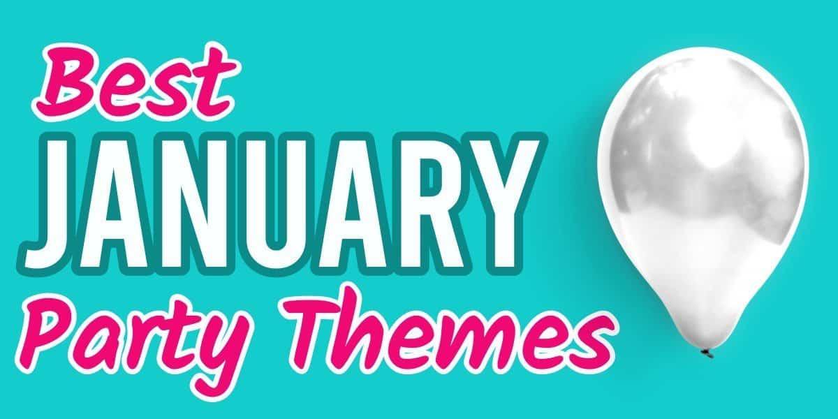 January Party Themes