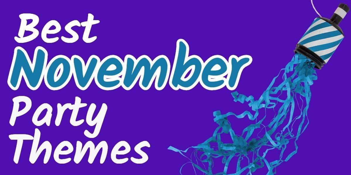 Best November Party Themes