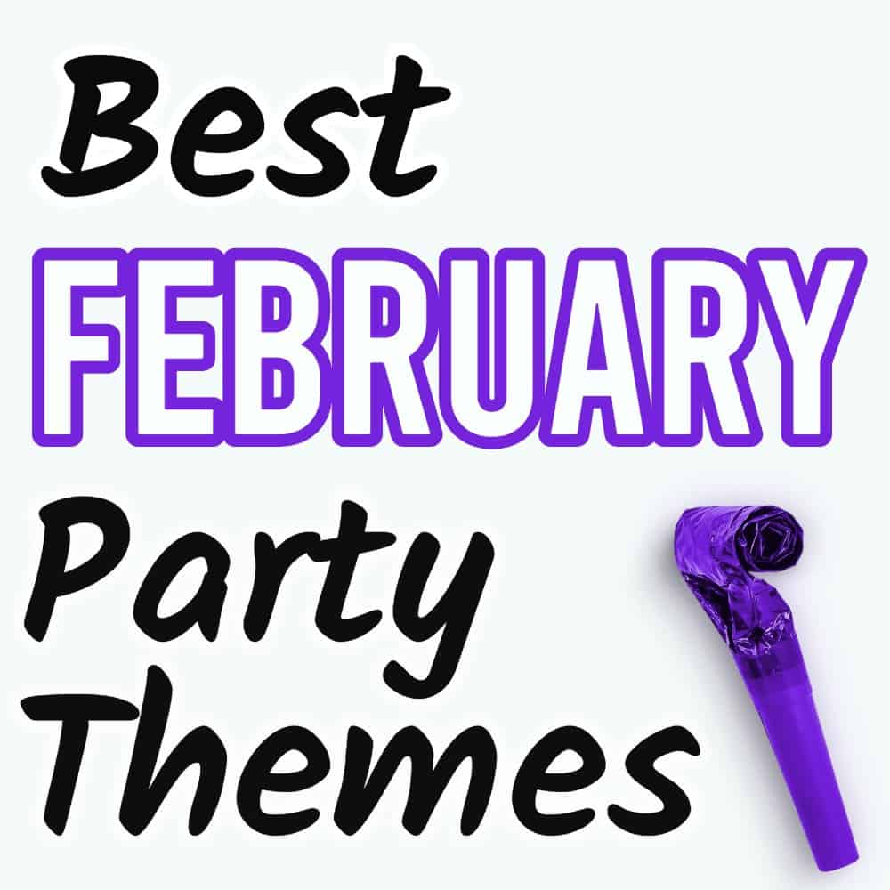 February party themes