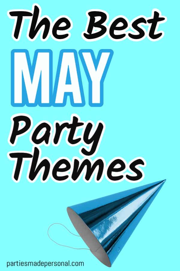 May Themed Parties