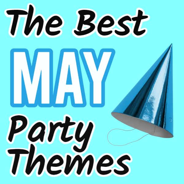 May Party Themes