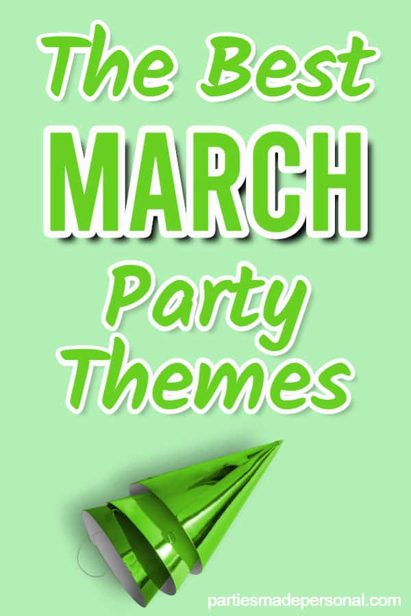 March Party Themes