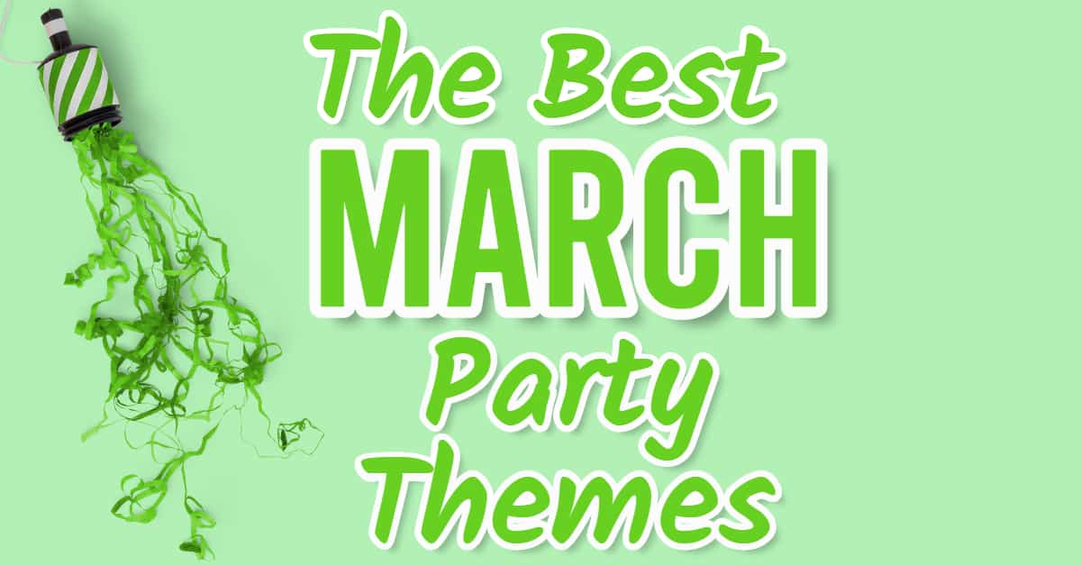 March Themed Parties