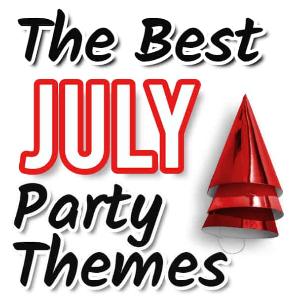 July Party Themes