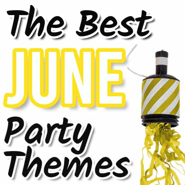 June Themed Parties