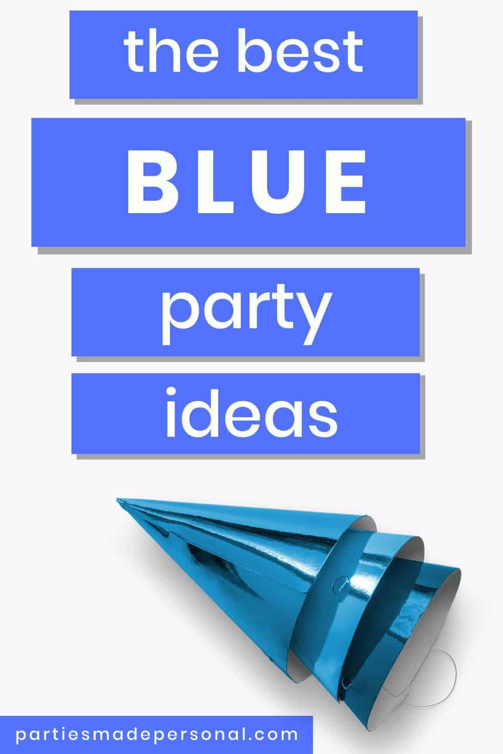 Best Blue Party Themes Easy Ideas For Your Next Party Parties Made Personal