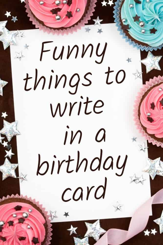 funny things to write in a birthday card