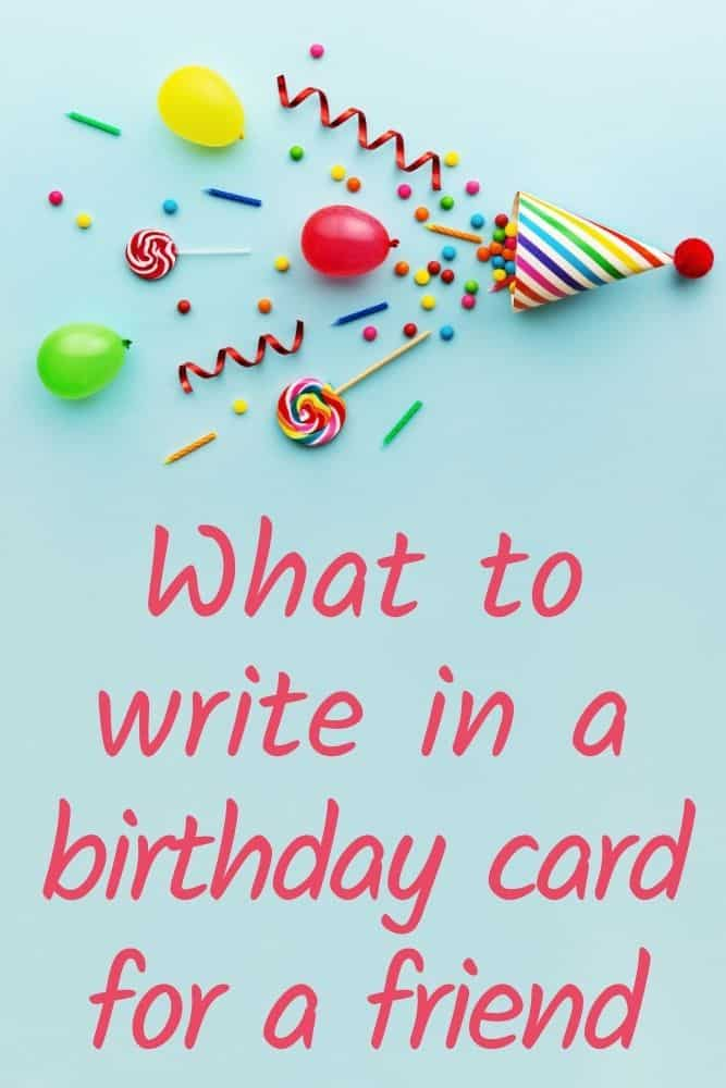 what to write in a birthday card for a friend